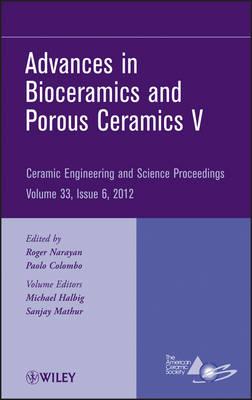 Advances in Bioceramics and Porous Ceramics V by ACerS (American Ceramic Society)