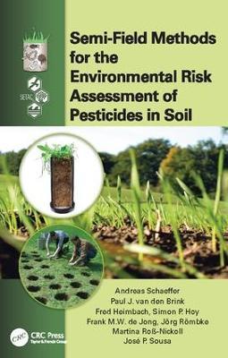 Semi-Field Methods for the Environmental Risk Assessment of Pesticides in Soil by Andreas Schaeffer