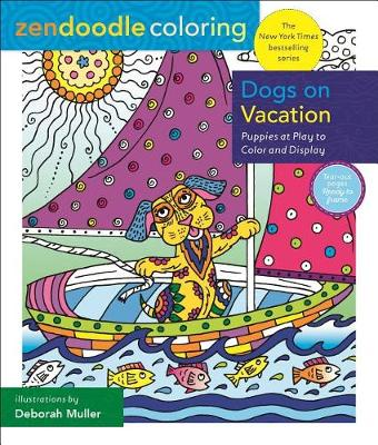 Zendoodle Coloring: Dogs on Vacation by Deborah Muller
