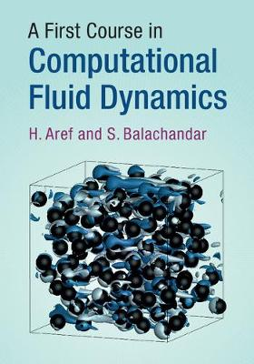A First Course in Computational Fluid Dynamics by H. Aref