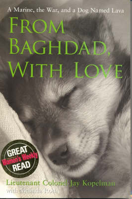 From Baghdad, with Love: A Marine, the War, and a Dog Named Lava by Jay Kopelman