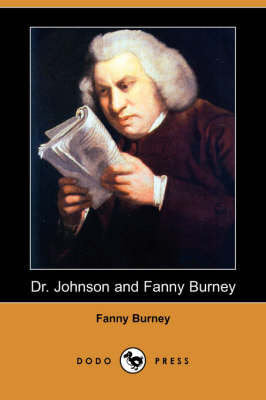 Dr. Johnson and Fanny Burney (Dodo Press) by Frances Burney