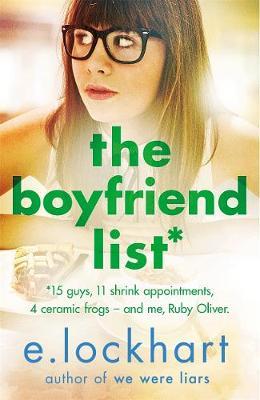 Ruby Oliver 1: The Boyfriend List by E. Lockhart