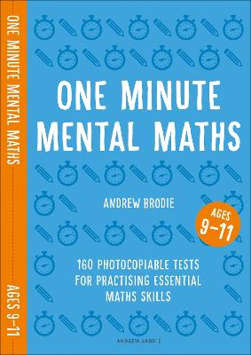 One Minute Mental Maths for Ages 9-11 by Andrew Brodie