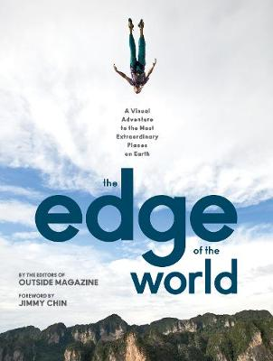 The Edge of the World by The Editors of Outside Magazine