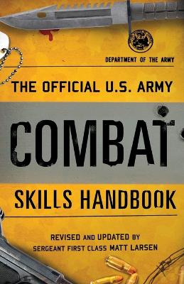Official U.S. Army Combat Skills Handbook by Department of the Army