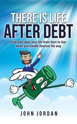 There Is Life After Debt by John Jordan