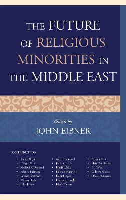 Future of Religious Minorities in the Middle East by John Eibner