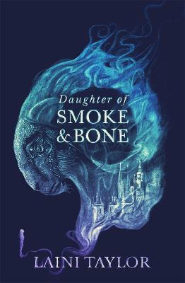 Daughter of Smoke and Bone: Enter another world in this magical SUNDAY TIMES bestseller by Laini Taylor