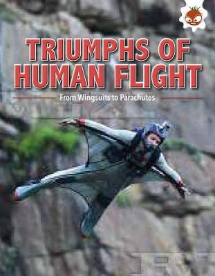 Triumphs of Human Flight by Tim Harris