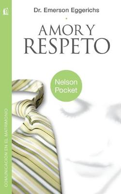 Amor y Respeto (Pocket) by Dr Emerson Eggerichs