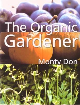 Organic Gardener by Don Monty