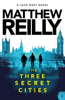 The Three Secret Cities: A Jack West Jr Novel 5 book