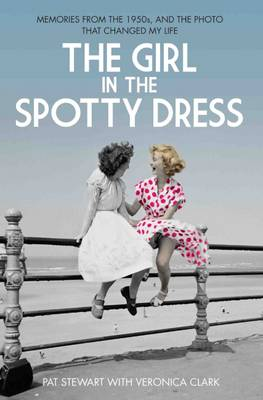 The Girl in the Spotty Dress by Pat Stewart