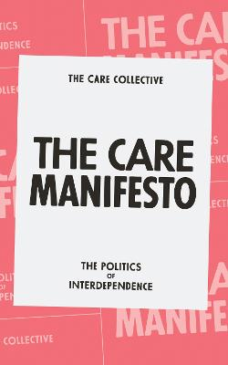 The Care Manifesto: The Politics of Compassion by Andreas The Care Collective
