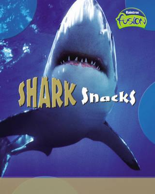 Shark Snacks by Louise Spilsbury