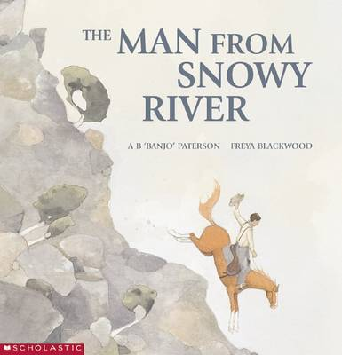Man From Snowy River PB by Banjo Paterson