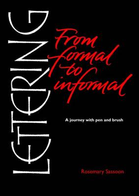 Lettering from Formal to Informal by Rosemary Sassoon
