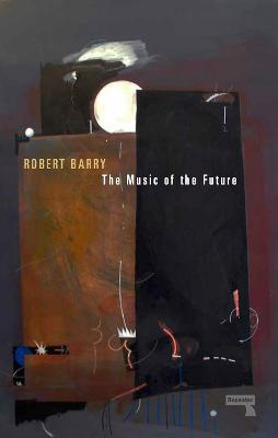The Music of the Future by Robert