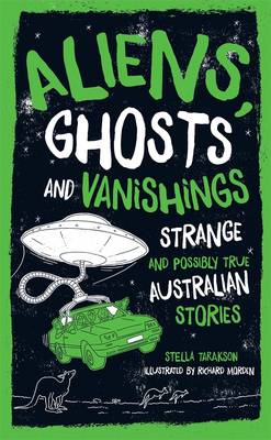 Aliens, Ghosts and Vanishings by Stella Tarakson