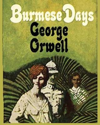 Burmese Days George Orwell - Large Print Edition by George Orwell