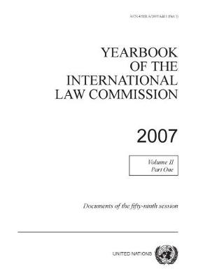 Yearbook of the International Law Commission 2007 by United Nations: International Law Commission