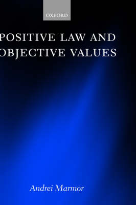 Positive Law and Objective Values book