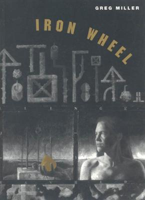 Iron Wheel by Greg Miller