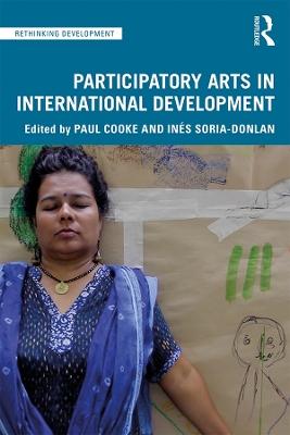 Participatory Arts in International Development by Paul Cooke