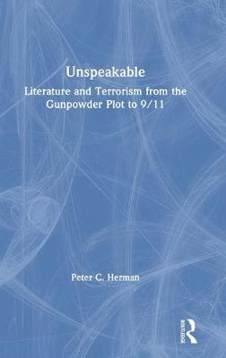 Unspeakable: Literature and Terrorism from the Gunpowder Plot to 9/11 book