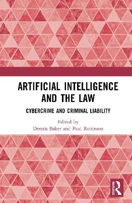 Artificial Intelligence and the Law: Cybercrime and Criminal Liability book