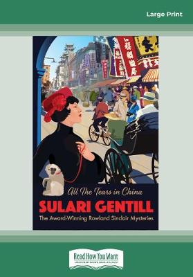 All the Tears in China: Rowland Sinclair (9) by Sulari Gentill