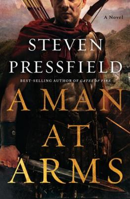 A Man at Arms: A Novel by Steven Pressfield