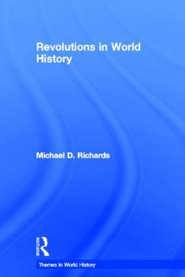 Revolutions in World History by Michael D. Richards