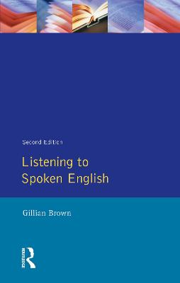 Listening to Spoken English by Gillian Brown