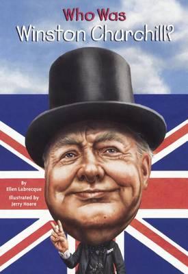 Who Was Winston Churchill? by Ellen Labrecque