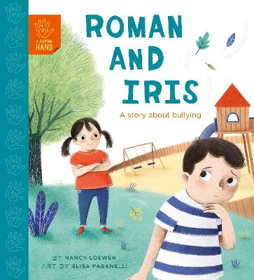 Roman and Iris: A Story about Bullying by Nancy Loewen