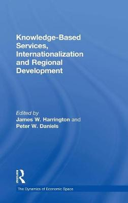 Knowledge-Based Services, Internationalization and Regional Development by Peter Daniels