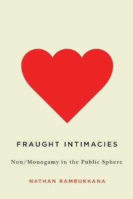 Fraught Intimacies by Nathan Rambukkana