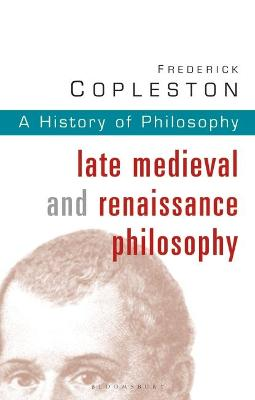 History of Philosophy: Vol 3: Late Medieval and Renaissance Philosophy by Frederick C. Copleston