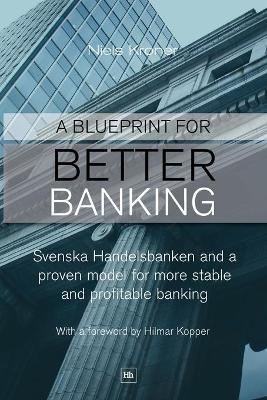 Blueprint for Better Banking by Niels Kroner