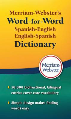 Merriam Webster's Word-for-Word Spanish-English Dictionary by Merriam-Webster