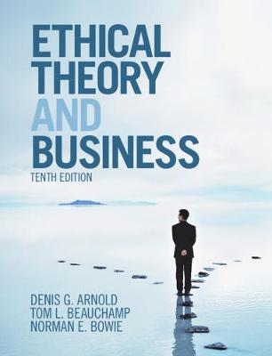 Ethical Theory and Business by Denis G. Arnold