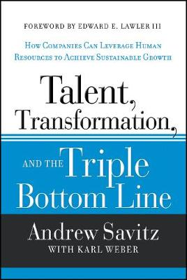 Talent, Transformation and the Triple Bottom Line by Andrew W. Savitz