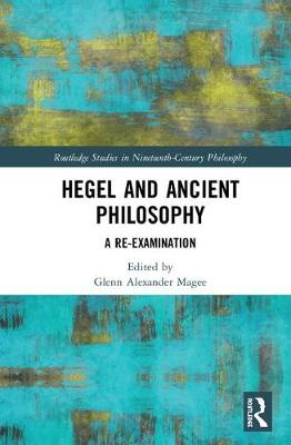 Hegel and Ancient Philosophy book