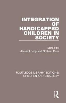 Integration of Handicapped Children in Society by James Loring