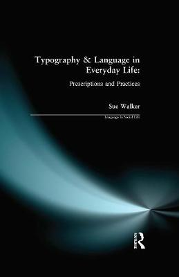 Typography & Language in Everyday Life by Sue Walker
