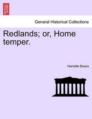 Redlands; Or, Home Temper. by Harriette Bowra