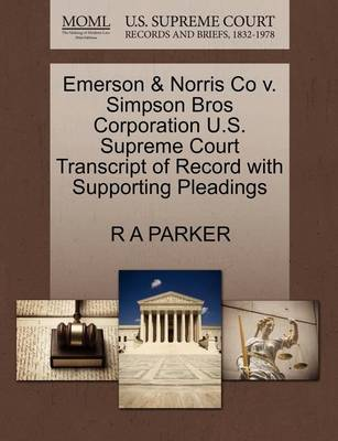 Emerson & Norris Co V. Simpson Bros Corporation U.S. Supreme Court Transcript of Record with Supporting Pleadings by R A Parker