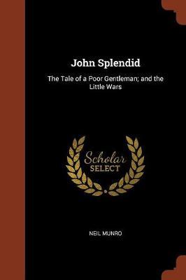 John Splendid by Neil Munro